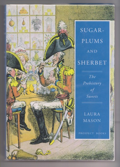 Sugar-Plums and Sherbet – The Prehistory of Sweets