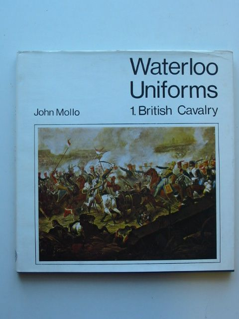 Photo of WATERLOO UNIFORMS: 1 BRITISH CAVALRY written by Mollo, John illustrated by Mollo, John published by Historical Research Unit (STOCK CODE: 1001187)  for sale by Stella & Rose's Books