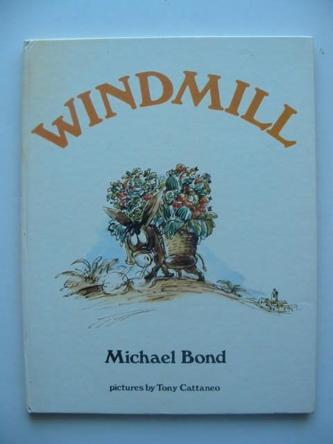 Photo of WINDMILL written by Bond, Michael illustrated by Cattaneo, Tony published by Studio Vista (STOCK CODE: 1103364)  for sale by Stella & Rose's Books