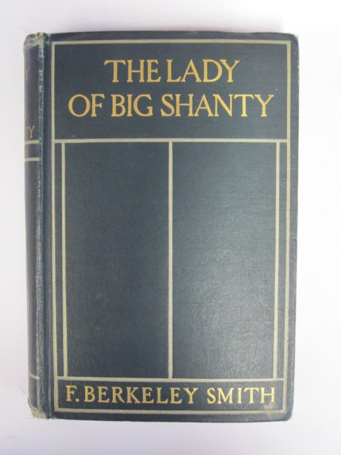 Photo of THE LADY OF BIG SHANTY written by Smith, F. Berkeley published by Doubleday, Page & Company (STOCK CODE: 1106105)  for sale by Stella & Rose's Books