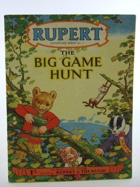 Photo of RUPERT ADVENTURE SERIES No. 5 - THE BIG GAME HUNT written by Bestall, Alfred illustrated by Bestall, Alfred published by Daily Express (STOCK CODE: 1106828)  for sale by Stella & Rose's Books