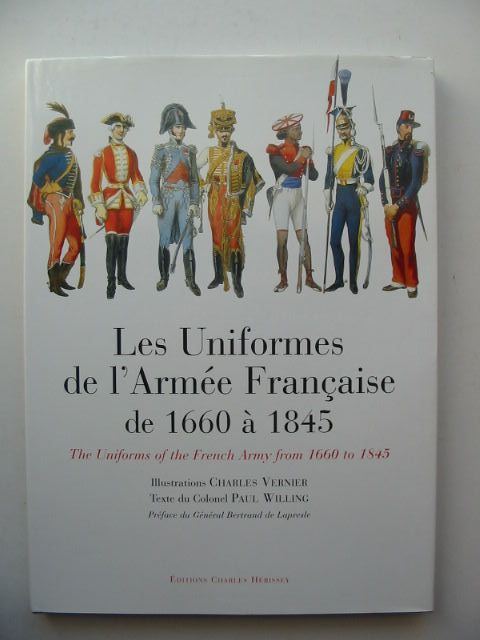 Photo of LES UNIFORMES DE L'ARMEE FRANCAISE DE 1660 A 1845 written by Willing, Paul illustrated by Vernier, Charles published by Charles Herissey (STOCK CODE: 1201267)  for sale by Stella & Rose's Books