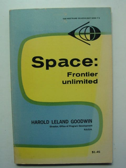 Photo of SPACE FRONTIER UNLIMITED written by Goodwin, Harold Leland published by D. Van Nostrand (STOCK CODE: 1201489)  for sale by Stella & Rose's Books