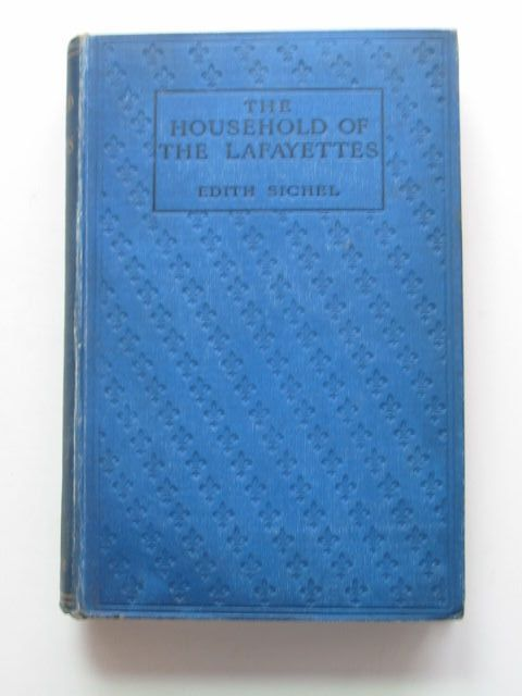 Photo of THE HOUSEHOLD OF THE LAFAYETTES written by Sichel, Edith published by Constable & Co. Ltd. (STOCK CODE: 1201566)  for sale by Stella & Rose's Books
