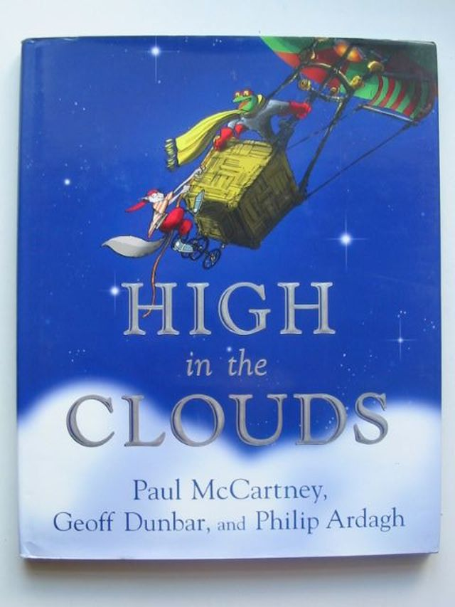 Photo of HIGH IN THE CLOUDS written by McCartney, Paul<br />Dunbar, Geoff<br />Ardagh, Philip illustrated by Dunbar, Geoff published by Faber & Faber (STOCK CODE: 1202498)  for sale by Stella & Rose's Books