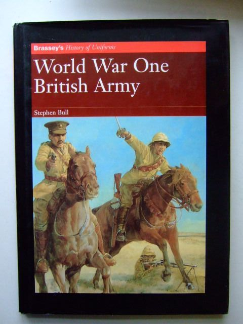 Photo of WORLD WAR ONE BRITISH ARMY written by Bull, Stephen illustrated by Hook, Christa published by Brassey's (STOCK CODE: 1203325)  for sale by Stella & Rose's Books