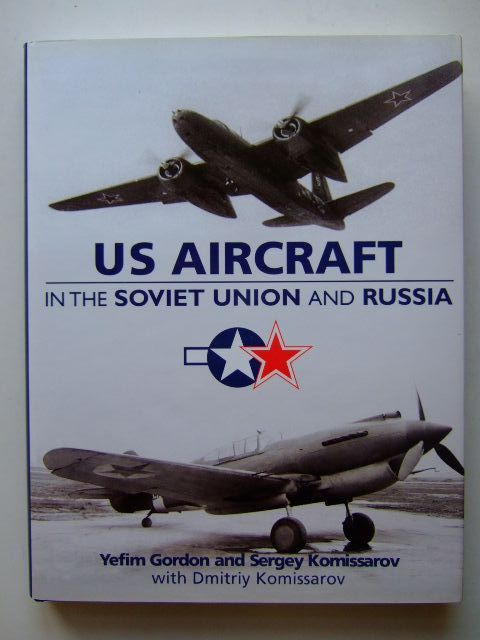 Photo of US AIRCRAFT IN THE SOVIET UNION AND RUSSIA written by Gordon, Yefim<br />et al,  published by Midland Publishing (STOCK CODE: 1203421)  for sale by Stella & Rose's Books