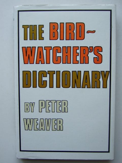 Photo of THE BIRDWATCHER'S DICTIONARY written by Weaver, Peter illustrated by Hodgson, Michael published by T. & A.D. Poyser (STOCK CODE: 1203431)  for sale by Stella & Rose's Books