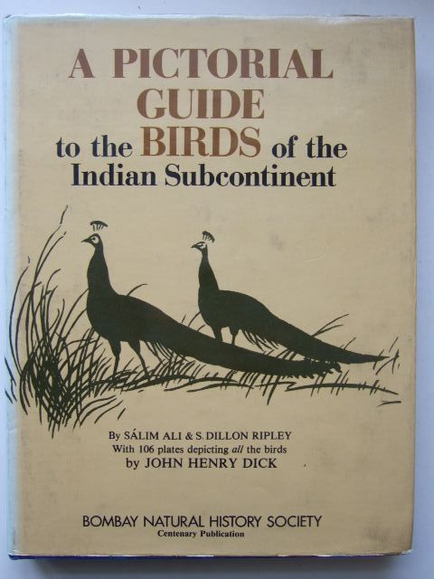 Photo of A PICTORIAL GUIDE TO THE BIRDS OF THE INDIAN SUBCONTINENT written by Ali, Salim<br />Ripley, S. Dillon illustrated by Dick, John Henry published by The Bombay Natural History Society, Oxford University Press (STOCK CODE: 1203441)  for sale by Stella & Rose's Books