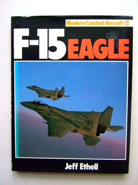 Photo of F-15 EAGLE written by Ethell, Jeffrey published by Ian Allan Ltd. (STOCK CODE: 1203581)  for sale by Stella & Rose's Books