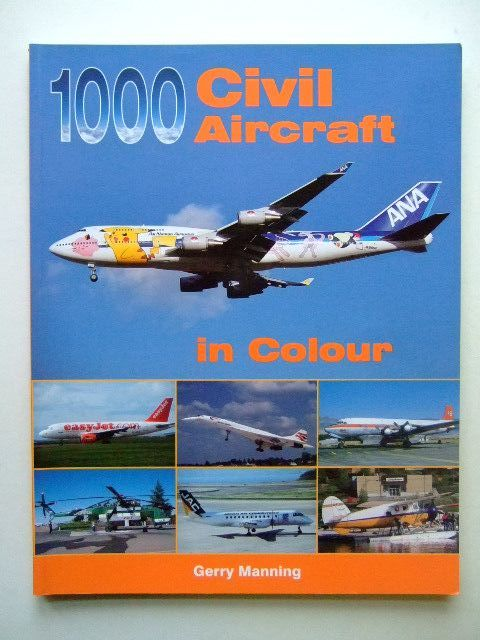 Photo of 1000 CIVIL AIRCRAFT IN COLOUR written by Manning, Gerry published by Midland Publishing (STOCK CODE: 1203582)  for sale by Stella & Rose's Books