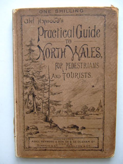 Photo of A PRACTICAL GUIDE TO NORTH WALES FOR PEDESTRIANS AND TOURISTS written by Moore, J.L. published by Abel Heywood & Son, Simpkin, Marshall & Co. (STOCK CODE: 1204285)  for sale by Stella & Rose's Books