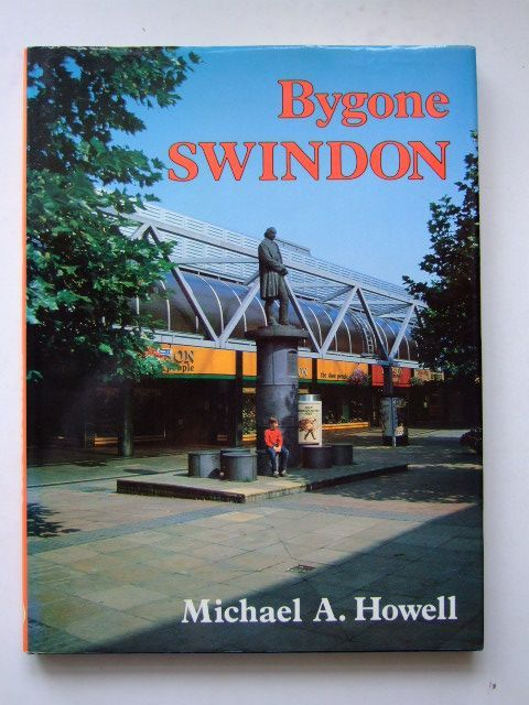 Photo of BYGONE SWINDON written by Howell, Michael A. published by Phillimore (STOCK CODE: 1204775)  for sale by Stella & Rose's Books