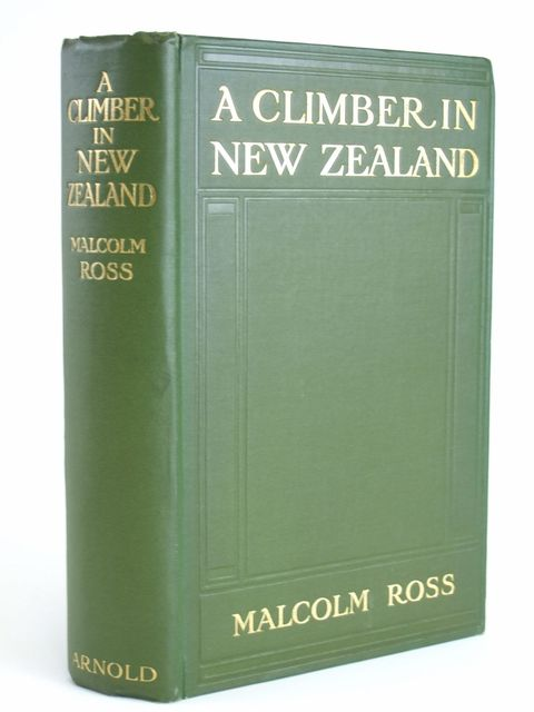 Photo of A CLIMBER IN NEW ZEALAND written by Ross, Malcolm published by Edward Arnold (STOCK CODE: 1205057)  for sale by Stella & Rose's Books