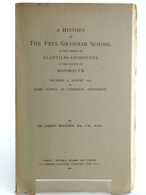 Photo of A HISTORY OF THE FREE GRAMMAR SCHOOL IN THE PARISH OF LLANTILIO-CROSSENNY IN THE COUNTY OF MONMOUTH written by Bradney, Joseph published by Mitchell Hughes and Clarke (STOCK CODE: 1205664)  for sale by Stella & Rose's Books