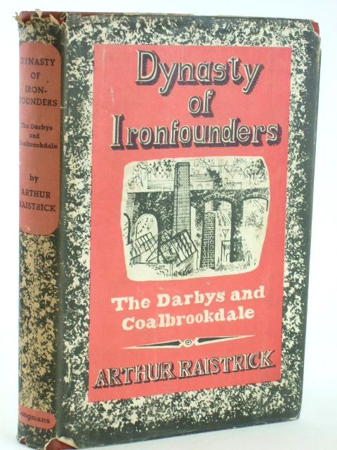 Photo of DYNASTY OF IRON FOUNDERS written by Raistrick, Arthur published by Longmans, Green and Co. Ltd. (STOCK CODE: 1205825)  for sale by Stella & Rose's Books