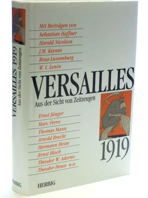 Photo of VERSAILLES 1919 AUS DER SICHT VON ZEITZEUGEN written by Haffner, Sebastian<br />et al,  published by Herbig (STOCK CODE: 1205894)  for sale by Stella & Rose's Books