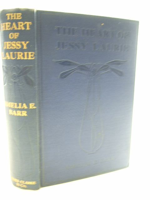 Photo of THE HEART OF JESSIE LAURIE written by Barr, Amelia E. illustrated by Skinner, E.F. published by James Clarke & Co. (STOCK CODE: 1206131)  for sale by Stella & Rose's Books