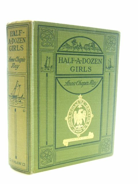 Photo of HALF A DOZEN GIRLS written by Ray, Anna Chapin illustrated by Merrill, Frank T. published by John F. Shaw (STOCK CODE: 1206150)  for sale by Stella & Rose's Books