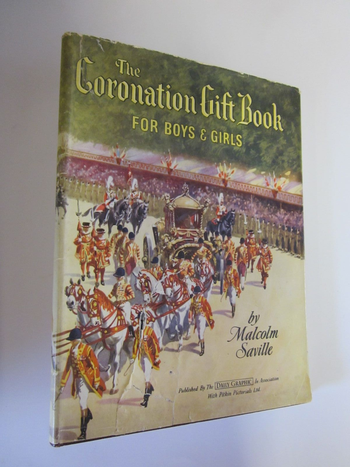Photo of THE CORONATION GIFT BOOK FOR BOYS AND GIRLS written by Saville, Malcolm published by Pitkin Ltd. (STOCK CODE: 1206722)  for sale by Stella & Rose's Books