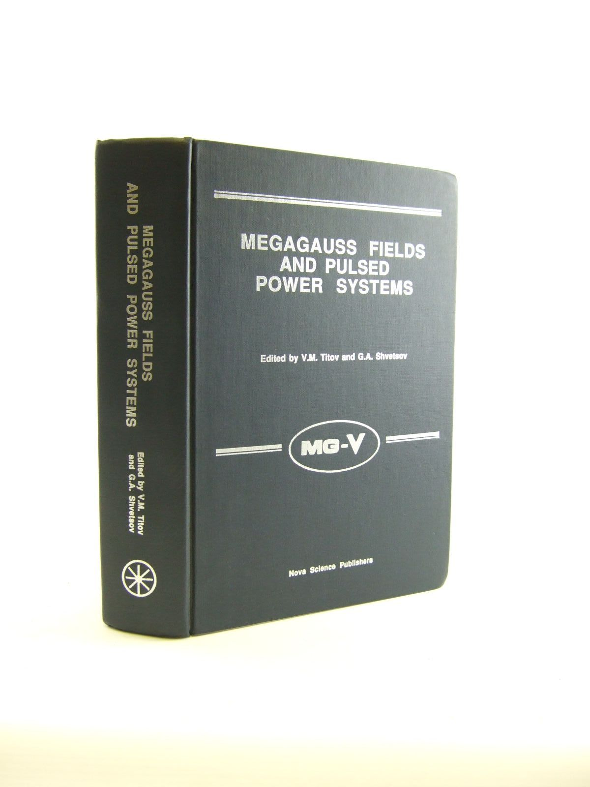 Photo of MEGAGAUSS FIELDS AND PULSED POWER SYSTEMS written by Titov, V.M.<br />Shvetsov, G.A. published by Nova Science Publishers (STOCK CODE: 1207006)  for sale by Stella & Rose's Books