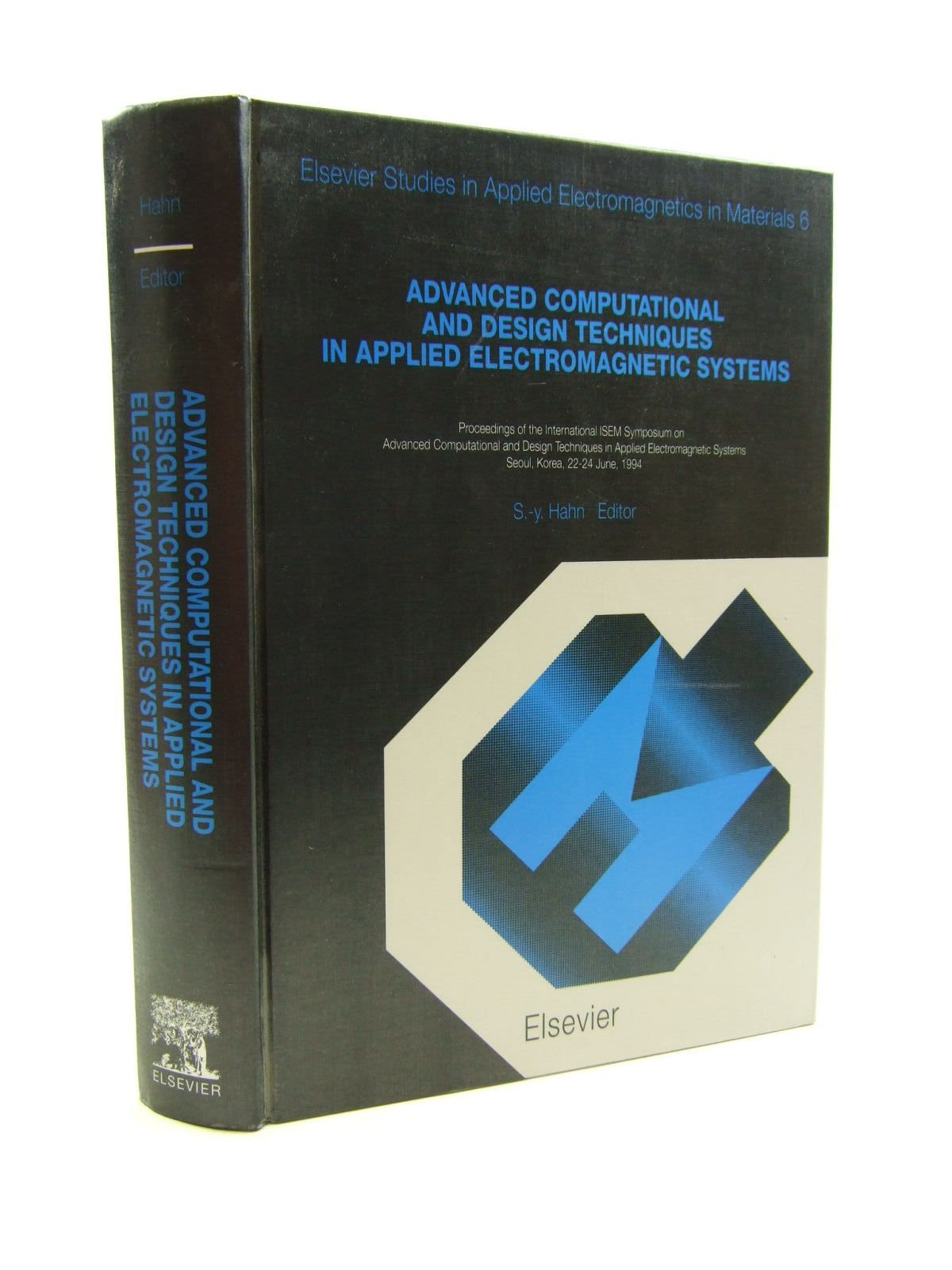 Photo of ADVANCED COMPUTATIONAL AND DESIGN TECHNIQUES IN APPLIED ELECTROMAGNETIC SYSTEMS written by Hahn, Song-Yop published by Elsevier (STOCK CODE: 1207483)  for sale by Stella & Rose's Books