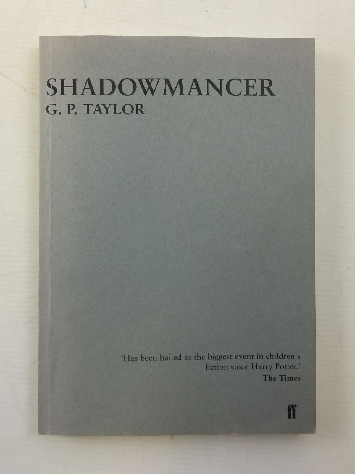 Photo of SHADOWMANCER written by Taylor, G.P. published by Faber & Faber Ltd. (STOCK CODE: 1207795)  for sale by Stella & Rose's Books