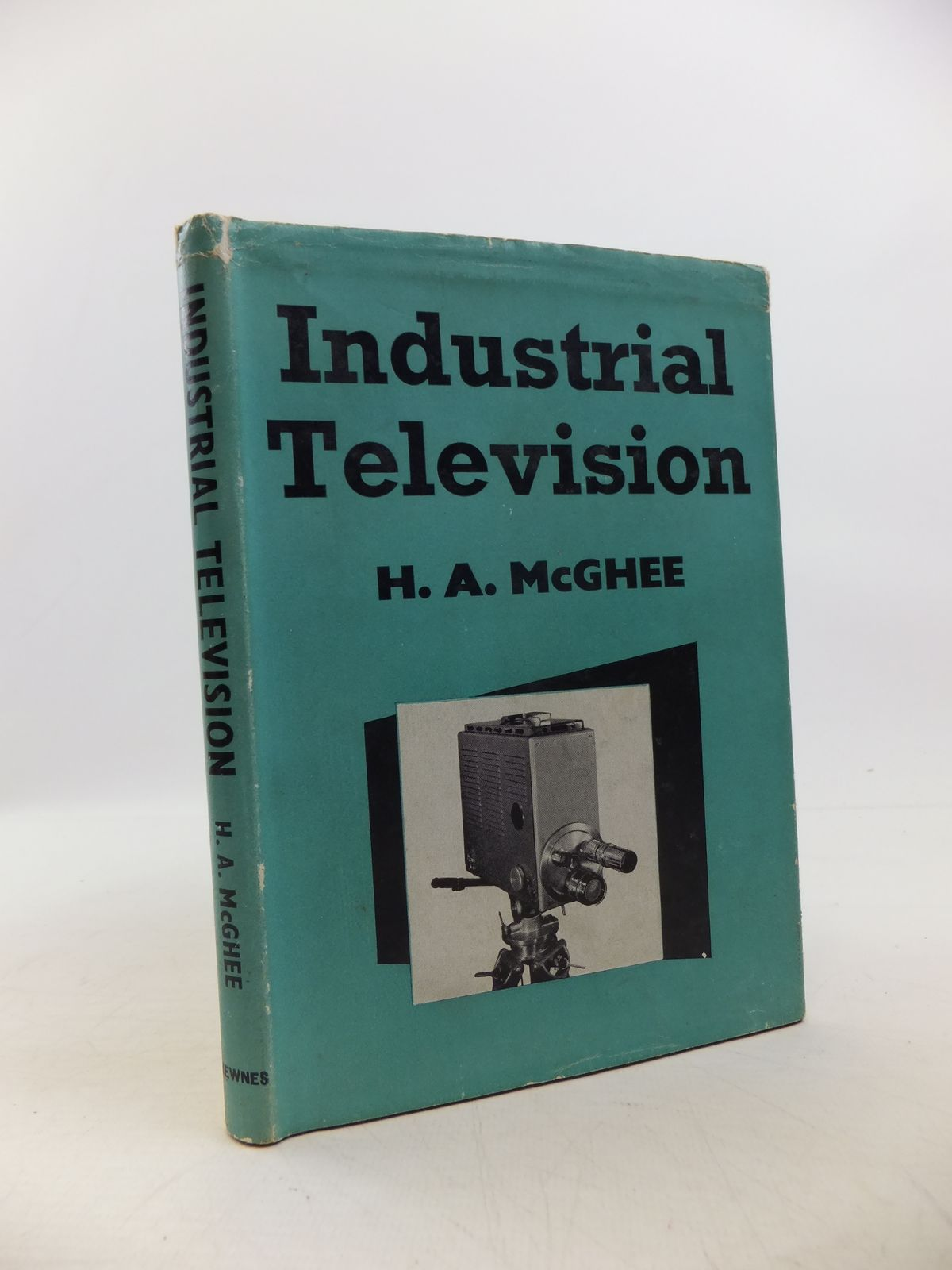 Photo of INDUSTRIAL TELEVISION written by McGhee, H.A. published by George Newnes Limited (STOCK CODE: 1208150)  for sale by Stella & Rose's Books