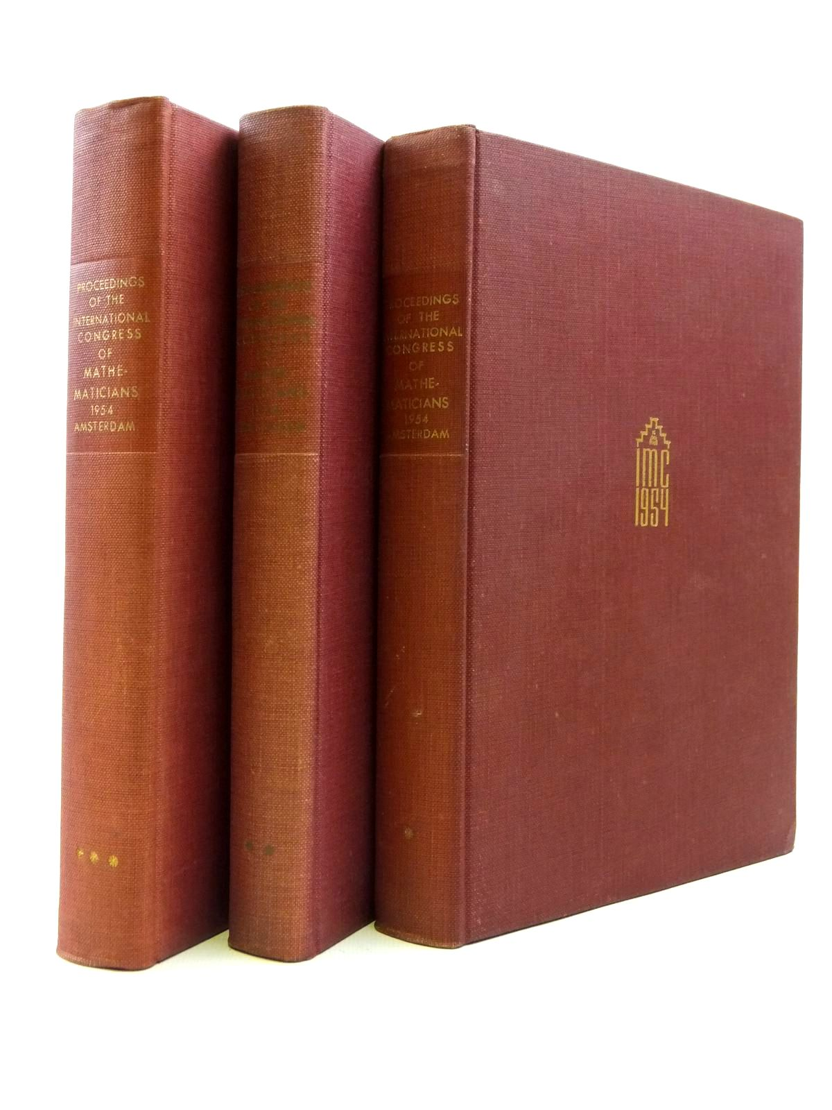 Photo of PROCEEDINGS OF THE INTERNATIONAL CONGRESS OF MATHEMATICIANS 1954 THREE VOLUMES published by Erven P. Noordhoff (STOCK CODE: 1208312)  for sale by Stella & Rose's Books