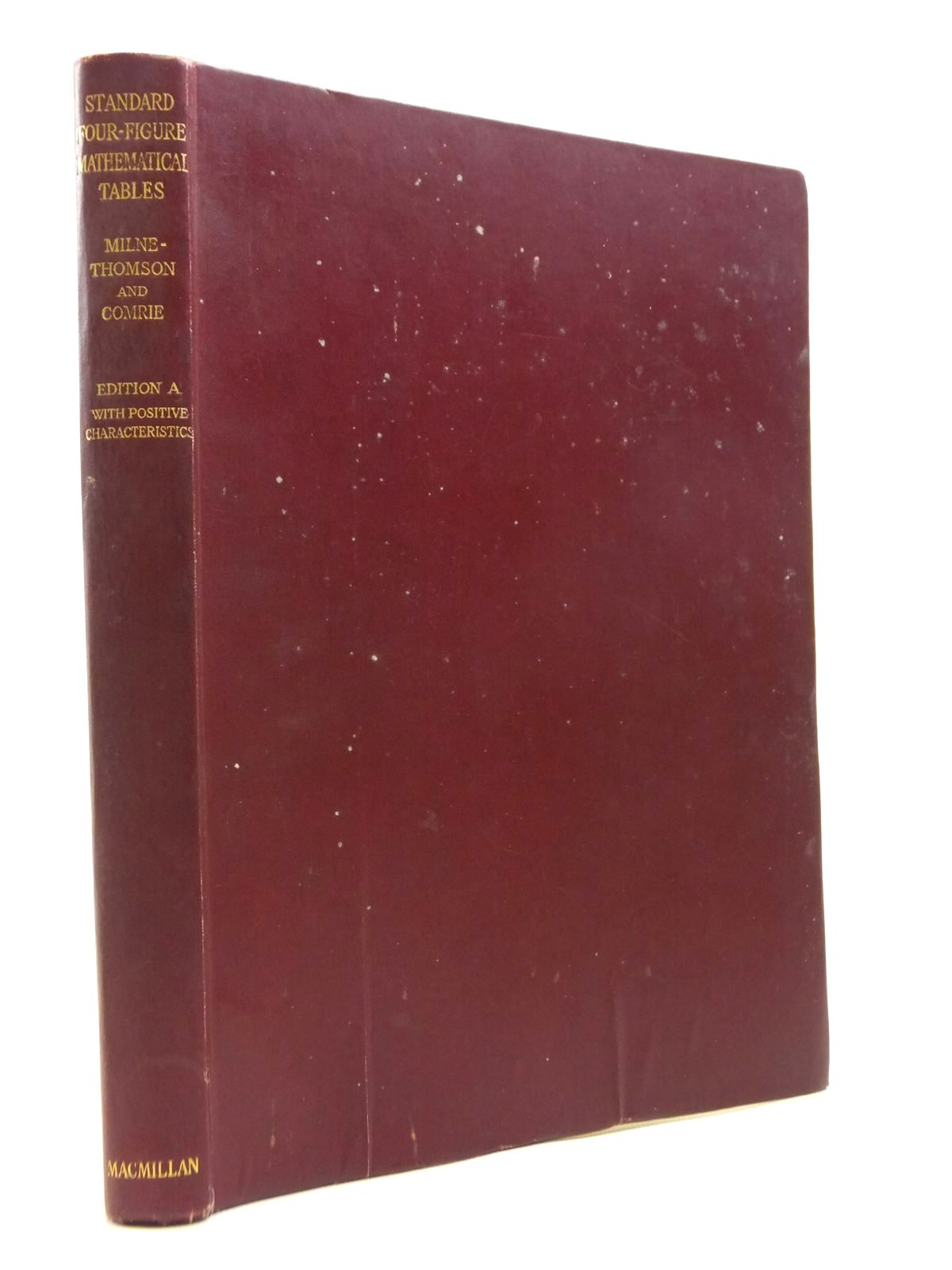 Photo of STANDARD FOUR-FIGURE MATHEMATICAL TABLES written by Milne-Thomson, L.M.<br />Comrie, L.J. published by Macmillan & Co. Ltd. (STOCK CODE: 1208314)  for sale by Stella & Rose's Books