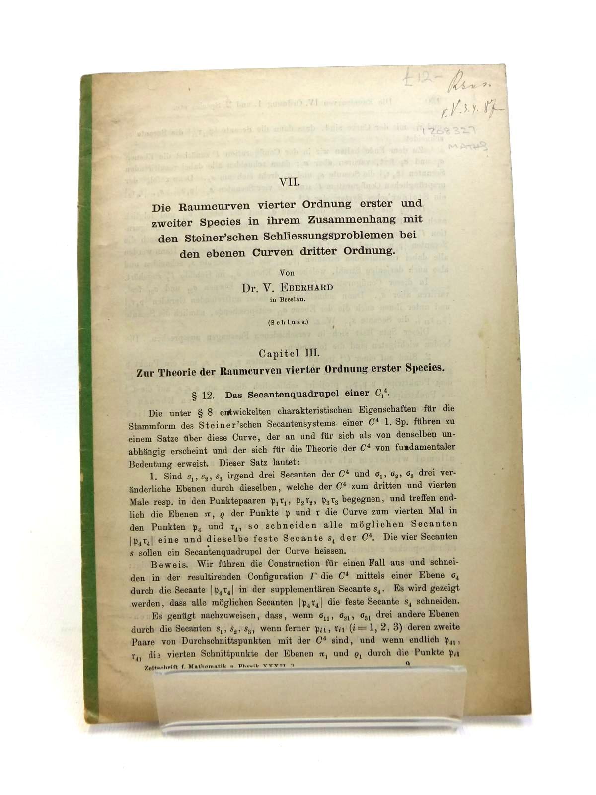 Photo of DIE RAUMCURVEN VIERTER ORDNUNG ERSTER UND ZWEITER SPECIES IN IHREM ZUSAMMENHANG MIT DEN STEINER'SCHEN SCHLIESSUNGSPROBLEMEN BEI DEN EBENEN CURVEN DRITTER ORDNUNG VII written by Eberhard, Victor (STOCK CODE: 1208327)  for sale by Stella & Rose's Books