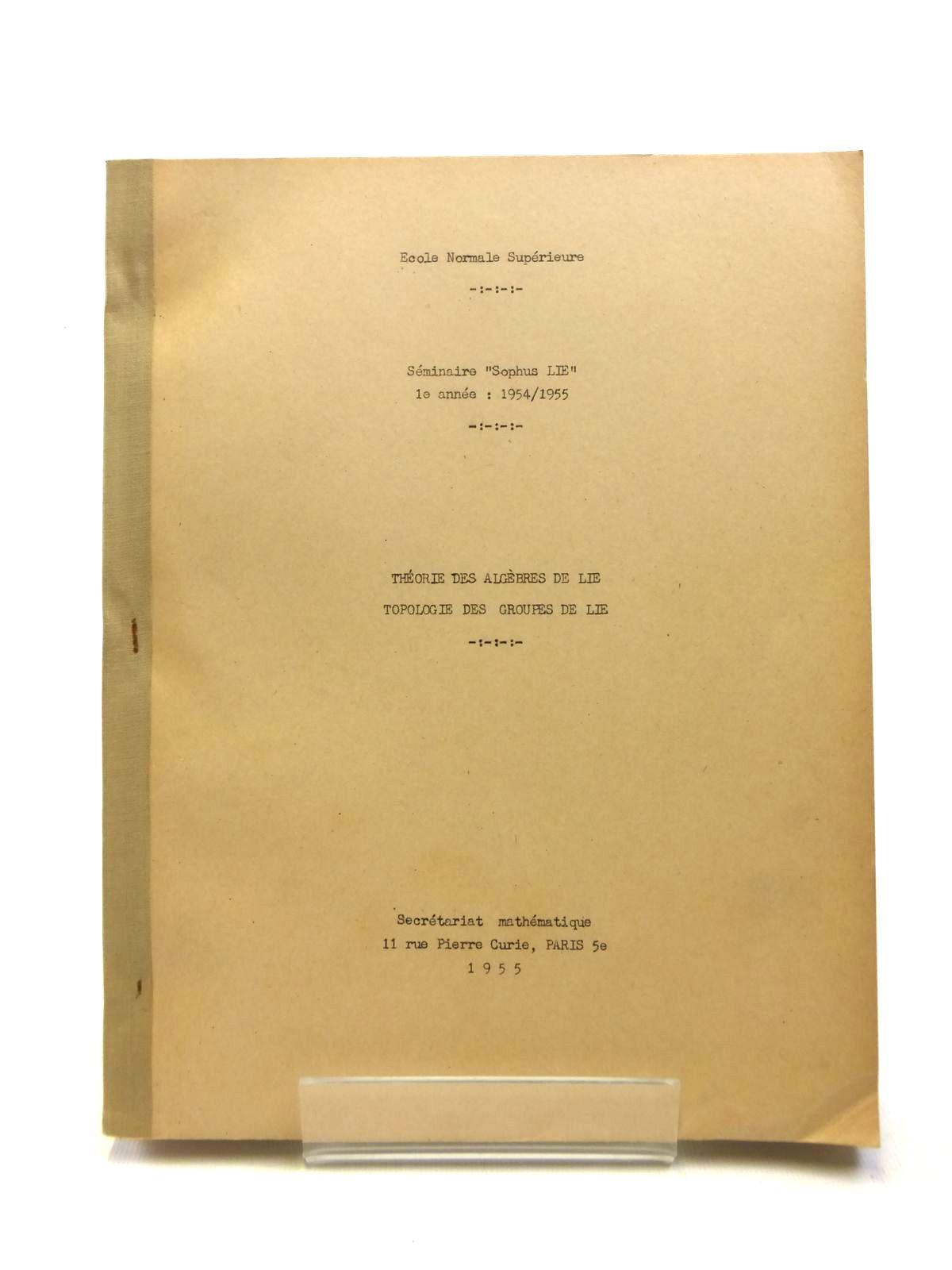 Photo of THEORIE DES ALGEBRES DE LIE TOPOLOGIE DES GROUPES DE LIE published by Secretariat Mathematique Paris (STOCK CODE: 1208395)  for sale by Stella & Rose's Books