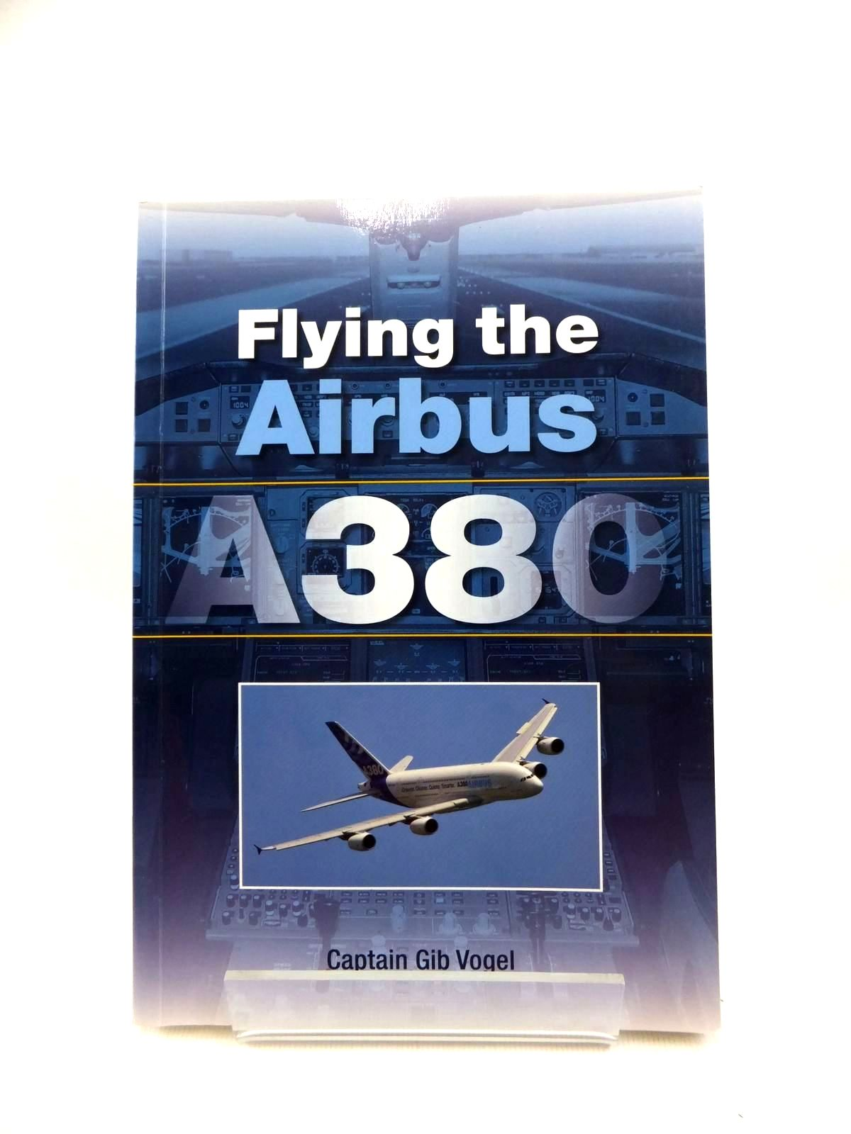 Photo of FLYING THE AIRBUS A380 written by Vogel, Captain Gib published by Airlife (STOCK CODE: 1208863)  for sale by Stella & Rose's Books