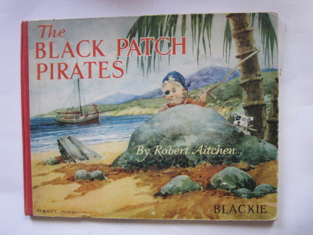 Photo of THE BLACK PATCH PIRATES written by Aitchen, Robert illustrated by Aitchen, Robert published by Blackie & Son Ltd. (STOCK CODE: 1305781)  for sale by Stella & Rose's Books