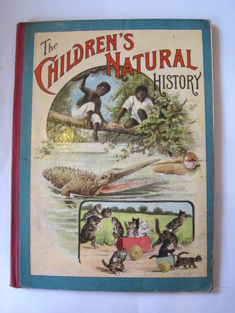 Photo of THE CHILDREN'S NATURAL HISTORY written by Hutchison, G.A.<br />Wood, Theodore illustrated by Seymour, G.L.<br />Weir, Harrison<br />Griset, Ernest<br />Wain, Louis<br />et al.,  published by The Religious Tract Society (STOCK CODE: 1306249)  for sale by Stella & Rose's Books
