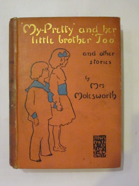 Photo of MY PRETTY AND HER LITTLE BROTHER TOO, AND OTHER STORIES written by Molesworth, Mrs. illustrated by Baumer, Lewis published by W. & R. Chambers Limited (STOCK CODE: 1306706)  for sale by Stella & Rose's Books