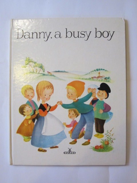 Photo of DANNY, A BUSY BOY written by Rudeman, Dolly illustrated by Rudeman, Dolly published by Mulder & Zoon (STOCK CODE: 1307074)  for sale by Stella & Rose's Books