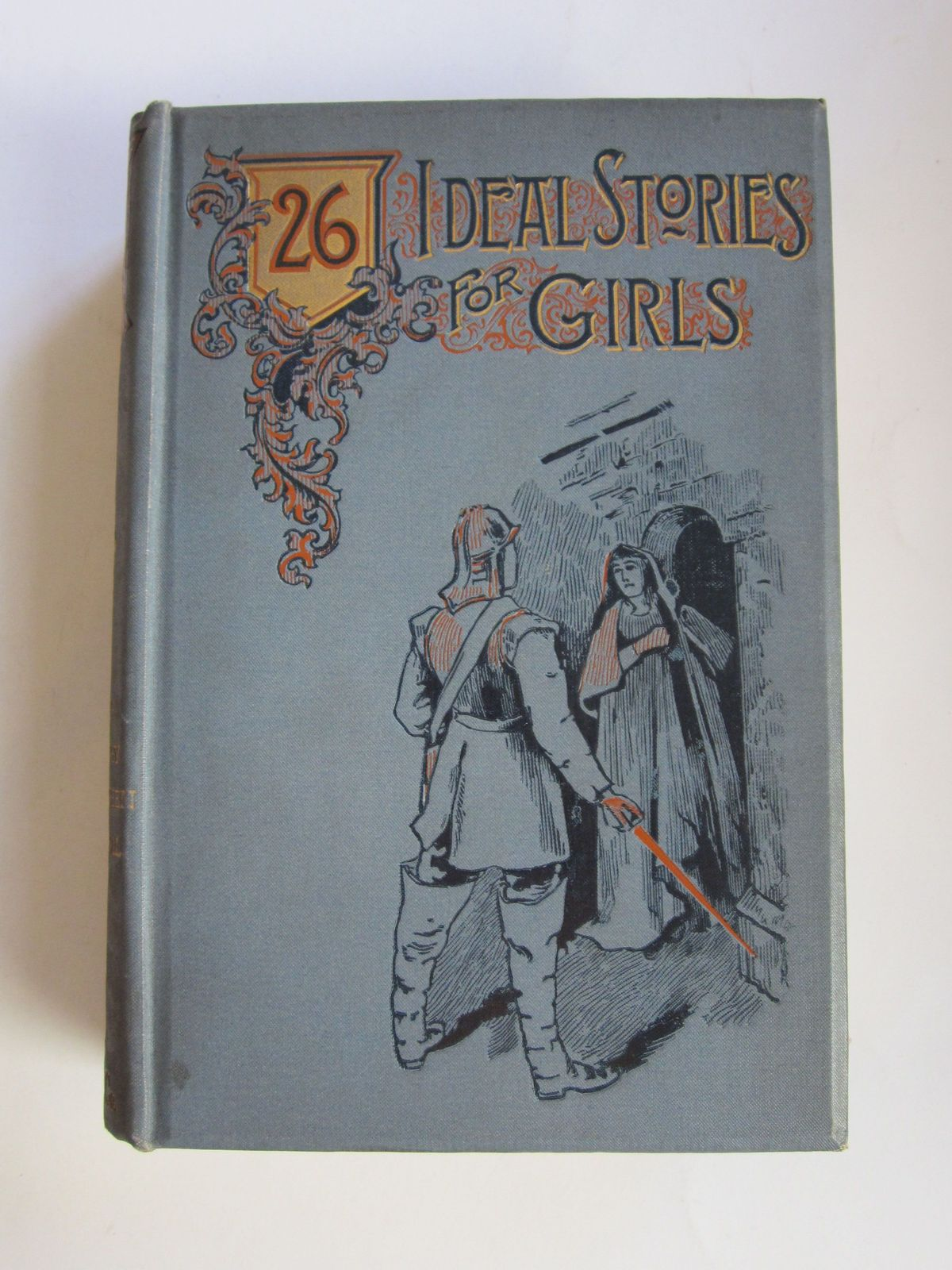 Photo of TWENTY-SIX IDEAL STORIES FOR GIRLS written by Fowler, Ellen Thonrneycroft<br />Meade, L.T.<br />Everett-Green, Evelyn<br />Marshall, Emma<br />et al,  illustrated by Goodman, Arthur Jule<br />Goble, Warwick<br />Jellicoe, J.<br />et al.,  published by Hutchinson & Co. (STOCK CODE: 1308805)  for sale by Stella & Rose's Books