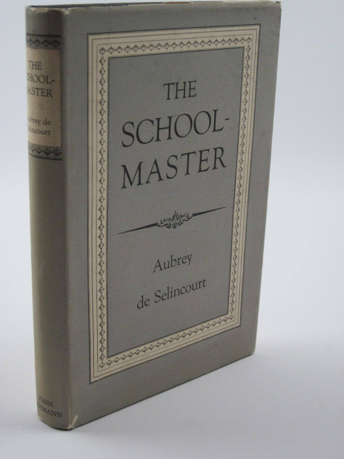 Photo of THE SCHOOLMASTER written by De Selincourt, Aubrey published by John Lehmann (STOCK CODE: 1309291)  for sale by Stella & Rose's Books
