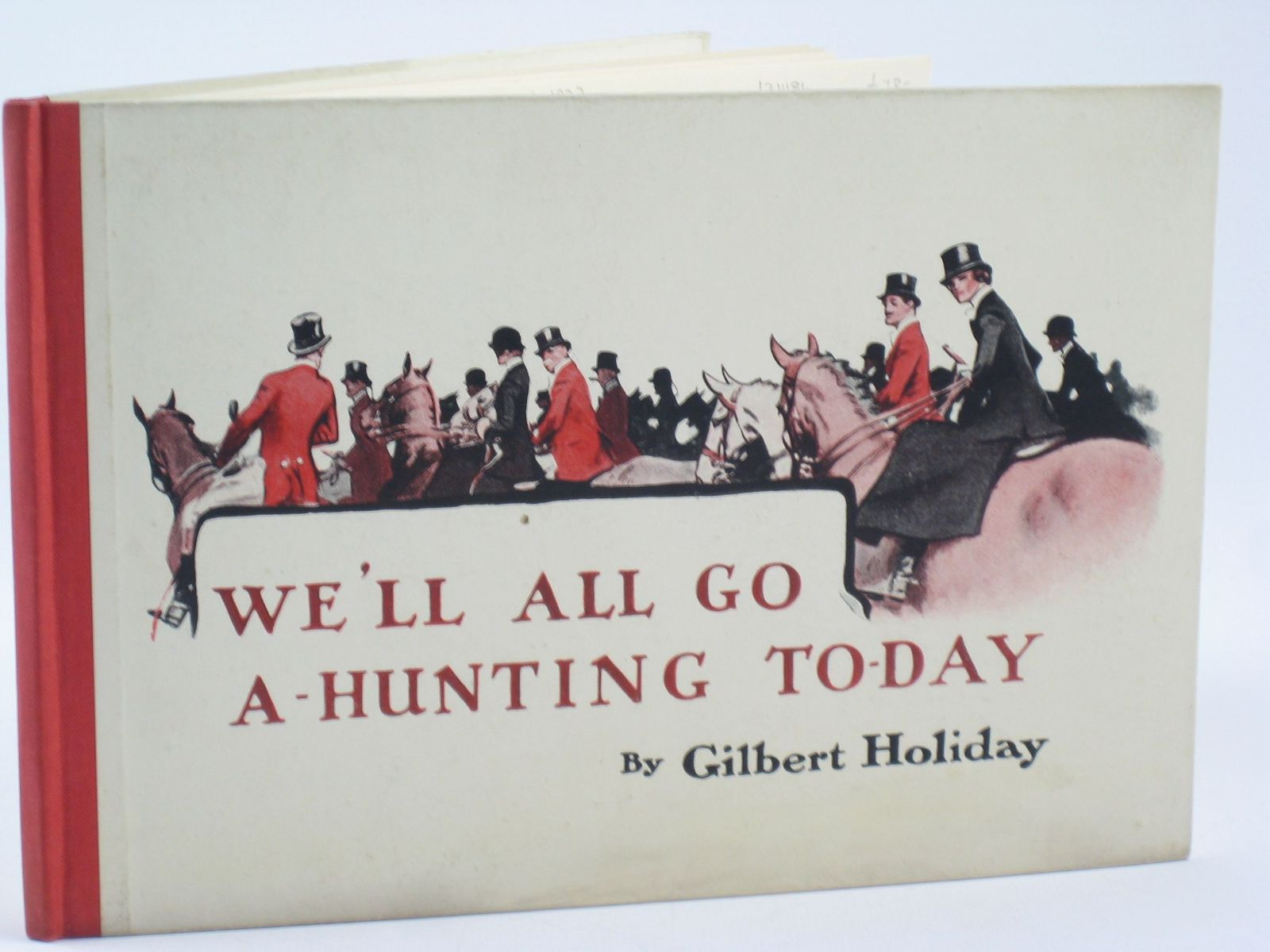 Photo of WE'LL ALL GO A'HUNTING TO-DAY written by Holiday, Gilbert illustrated by Holiday, Gilbert published by The Sporting Gallery Ltd, The Medici Society Ltd. (STOCK CODE: 1311184)  for sale by Stella & Rose's Books