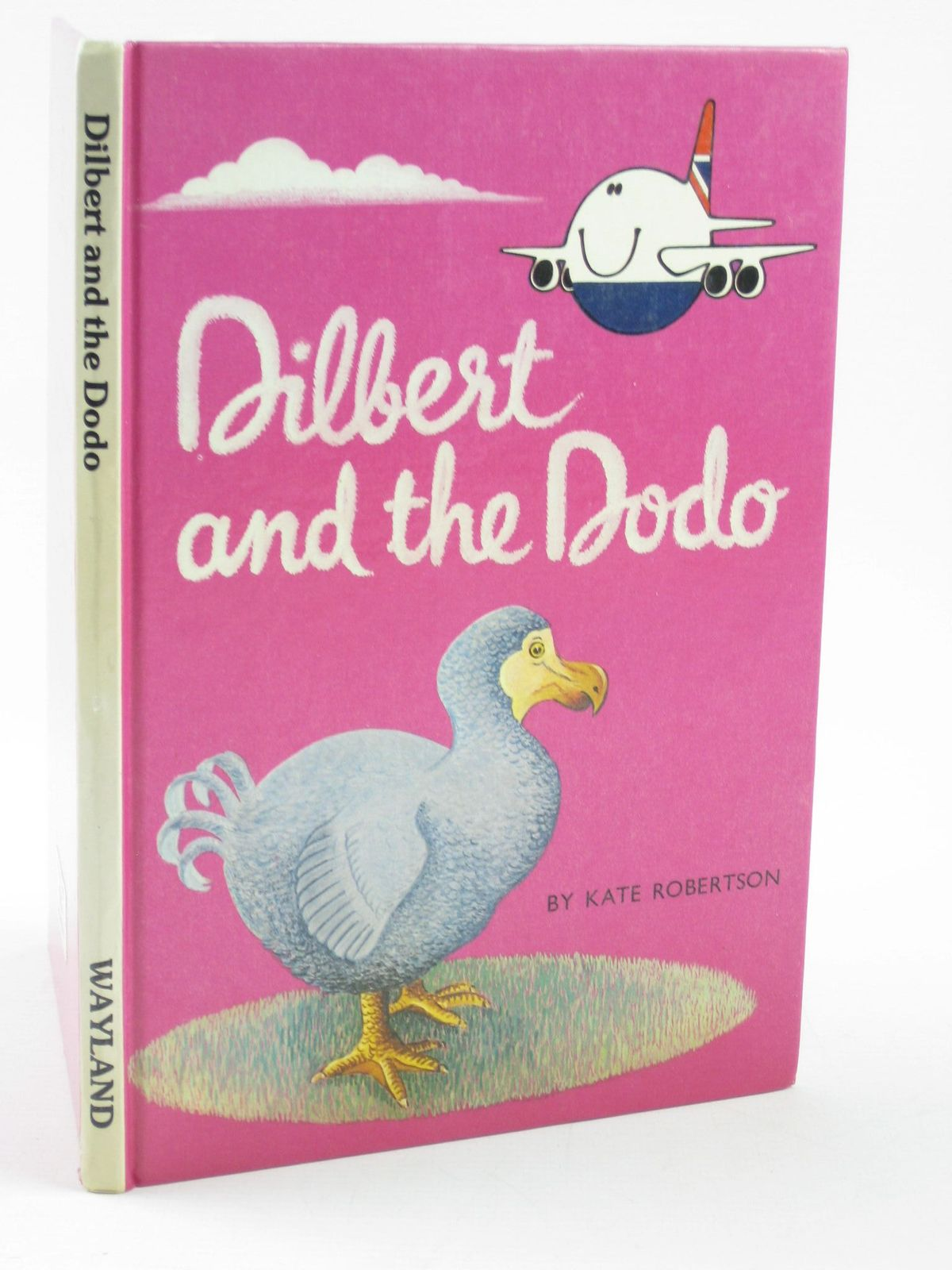 Photo of DILBERT AND THE DODO written by Robertson, Kate illustrated by Hart, James published by Wayland Publishers (STOCK CODE: 1311290)  for sale by Stella & Rose's Books
