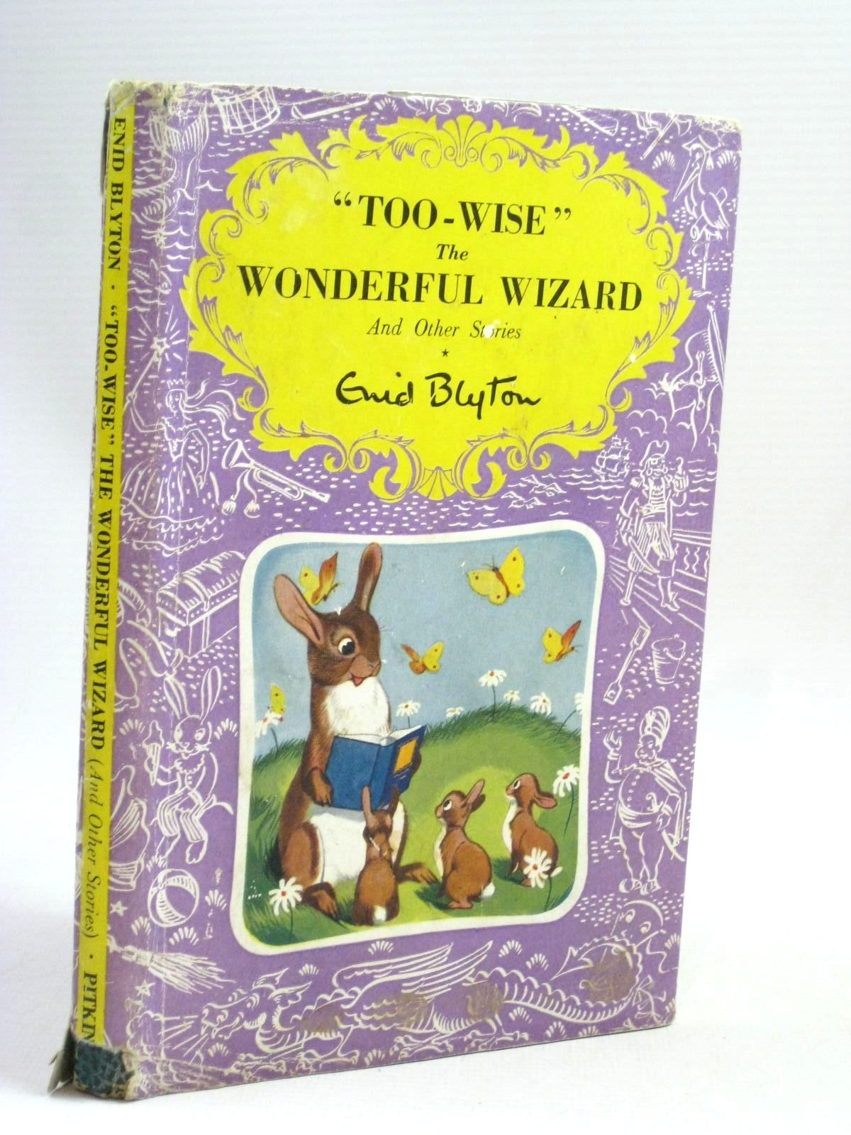 Photo of TOO-WISE THE WONDERFUL WIZARD AND OTHER STORIES written by Blyton, Enid published by Pitkin (STOCK CODE: 1315841)  for sale by Stella & Rose's Books