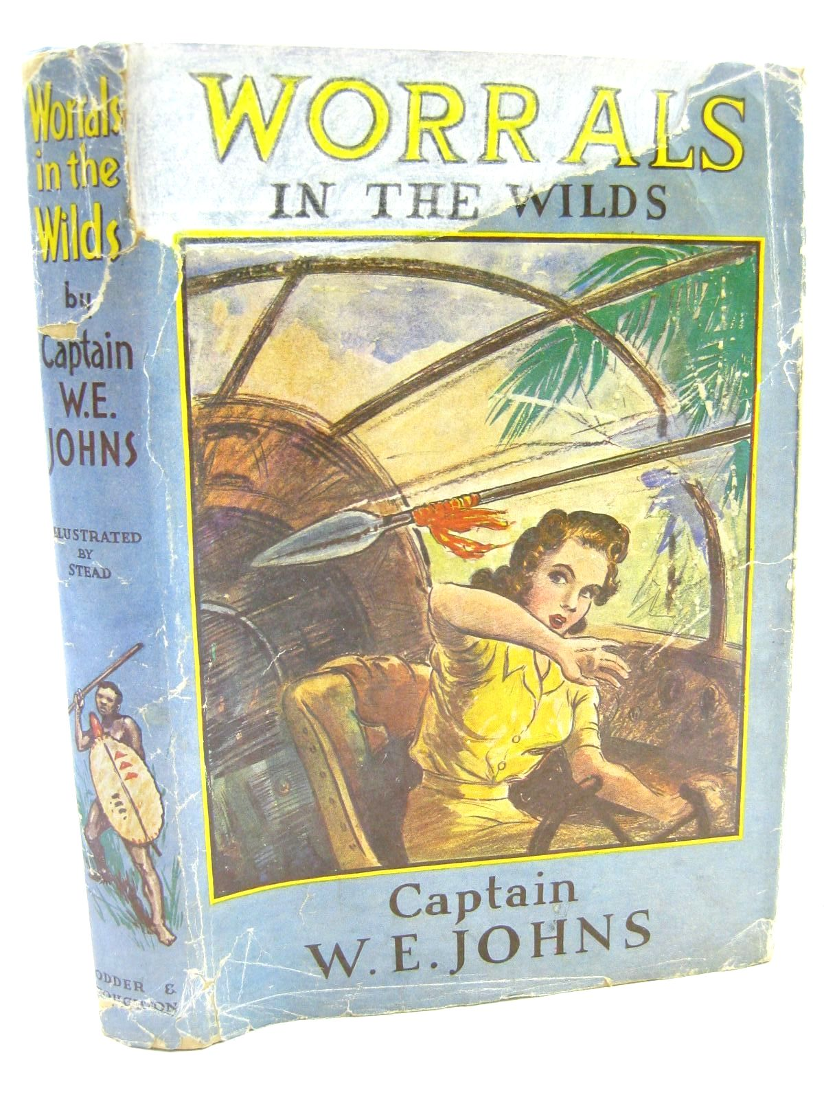 Photo of WORRALS IN THE WILDS written by Johns, W.E. illustrated by Stead,  published by Hodder & Stoughton (STOCK CODE: 1316611)  for sale by Stella & Rose's Books