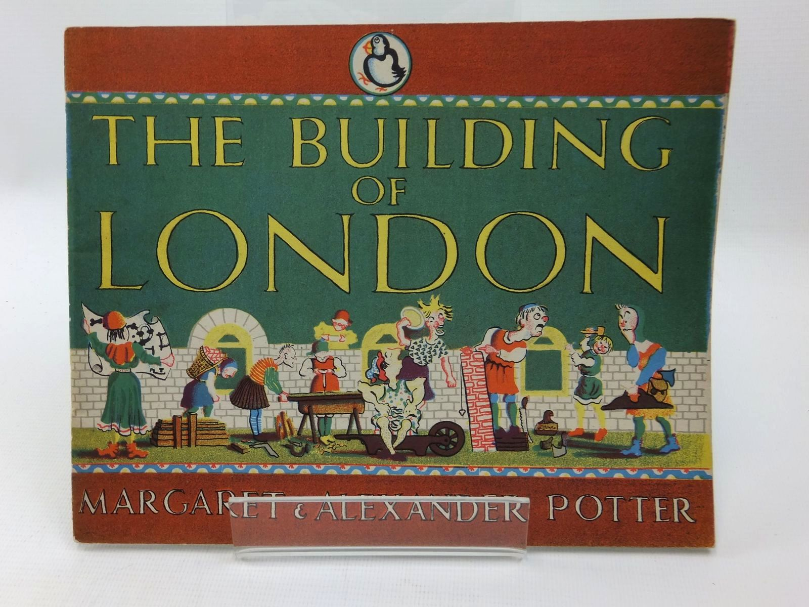 Photo of THE BUILDING OF LONDON written by Potter, Margaret<br />Potter, Alexander illustrated by Potter, Margaret<br />Potter, Alexander published by Penguin (STOCK CODE: 1316889)  for sale by Stella & Rose's Books