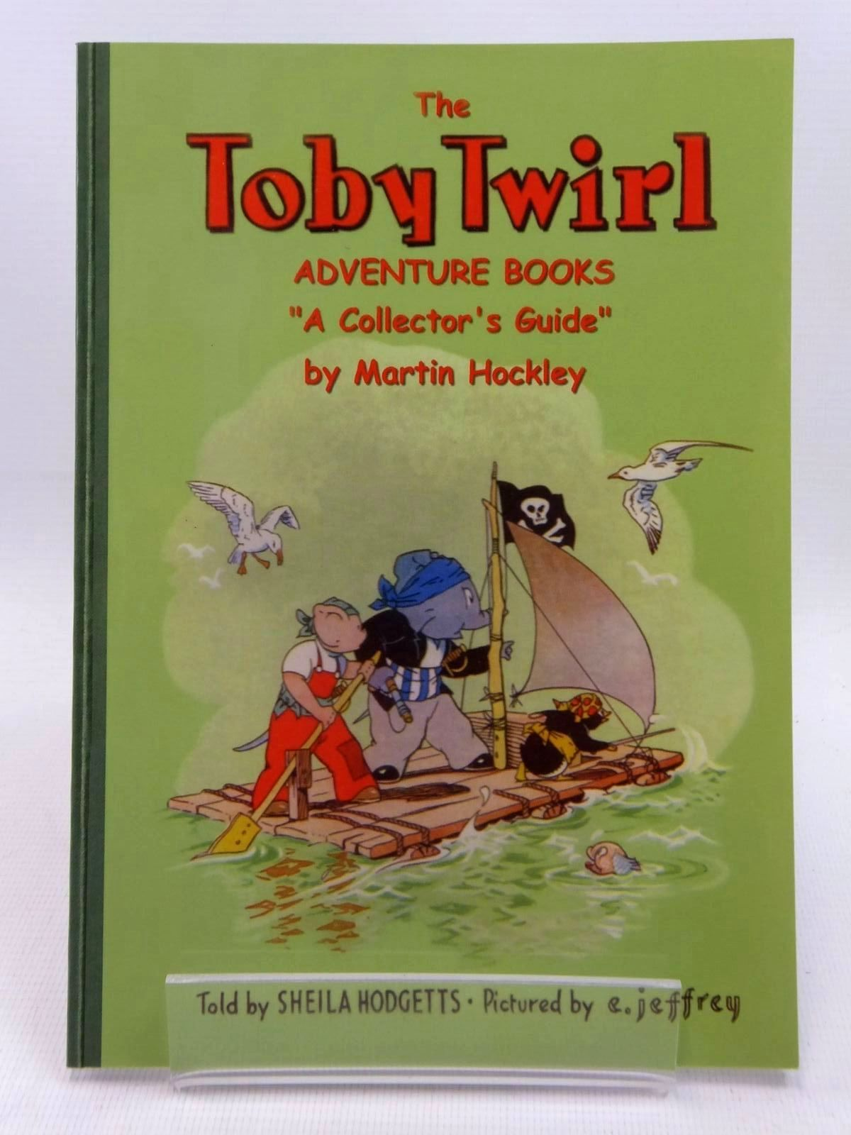 Photo of THE TOBY TWIRL ADVENTURE BOOKS A COLLECTOR'S GUIDE written by Hockley, Martin illustrated by Jeffrey, E. published by Toby Twirl Ltd. (STOCK CODE: 1316912)  for sale by Stella & Rose's Books