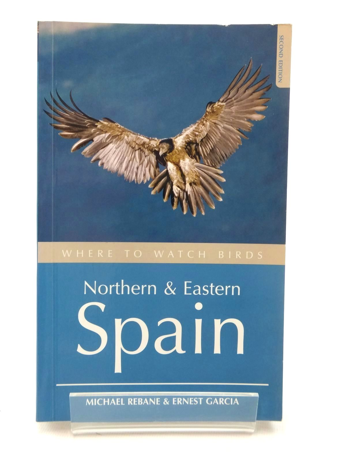 Photo of WHERE TO WATCH BIRDS NORTHERN AND EASTERN SPAIN written by Rebane, Michael<br />Garcia, Ernest published by Christopher Helm (STOCK CODE: 1317142)  for sale by Stella & Rose's Books