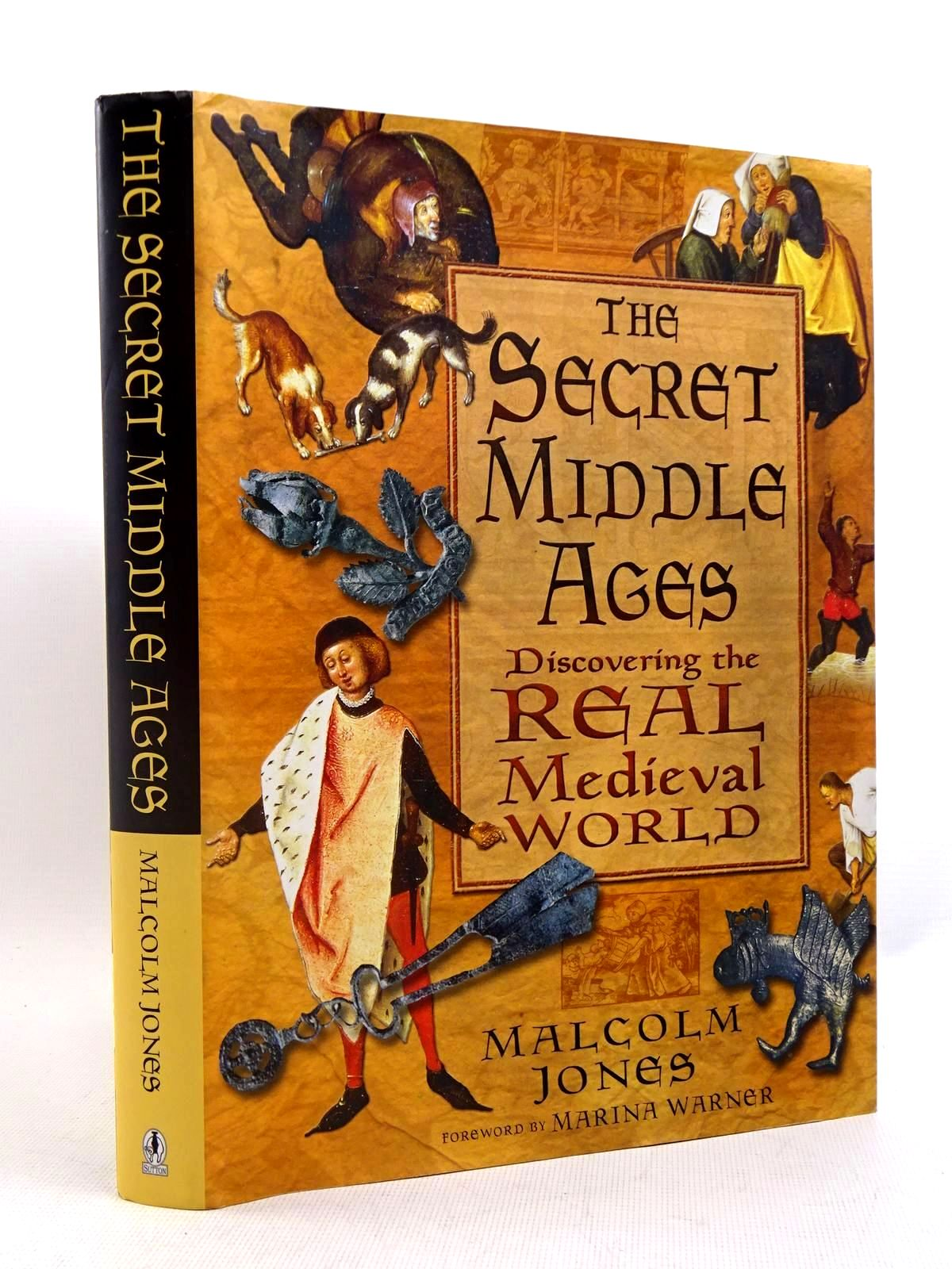 Photo of THE SECRET MIDDLE AGES written by Jones, Malcolm published by Sutton Publishing (STOCK CODE: 1317559)  for sale by Stella & Rose's Books