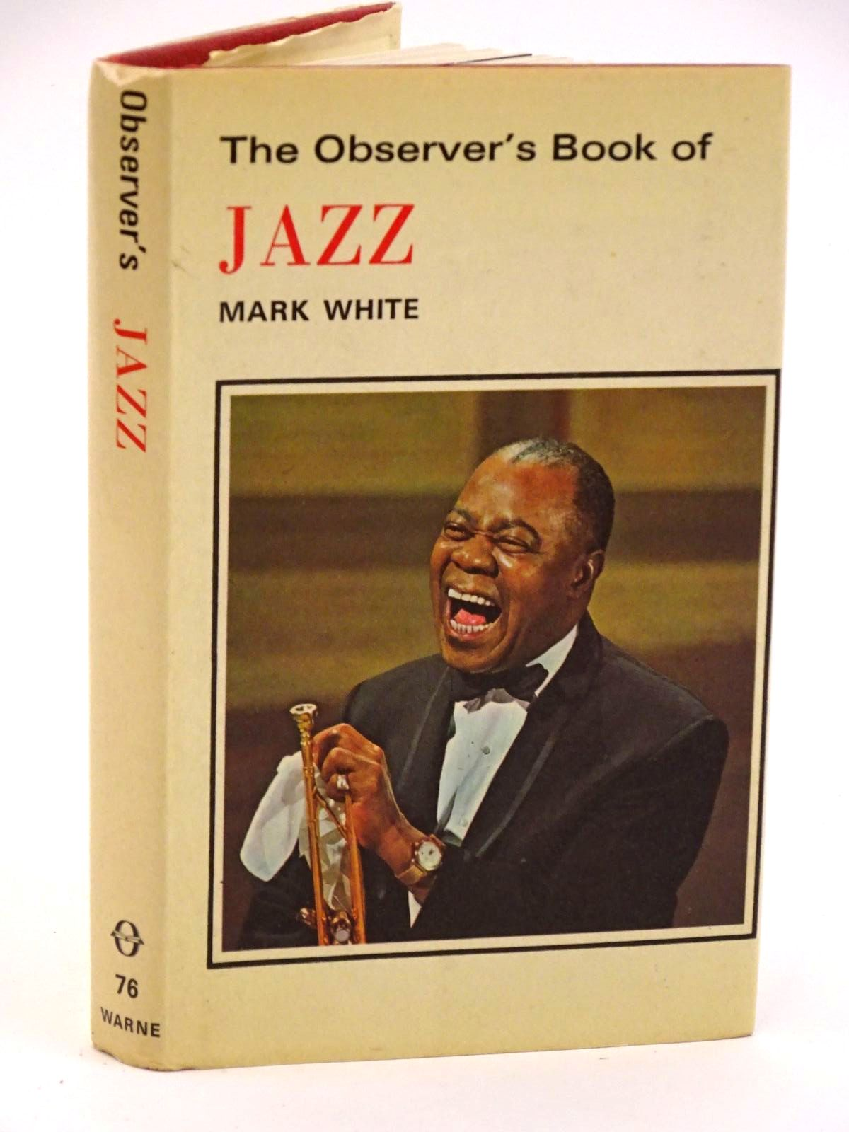 Photo of THE OBSERVER'S BOOK OF JAZZ written by White, Mark published by Frederick Warne & Co Ltd. (STOCK CODE: 1318131)  for sale by Stella & Rose's Books