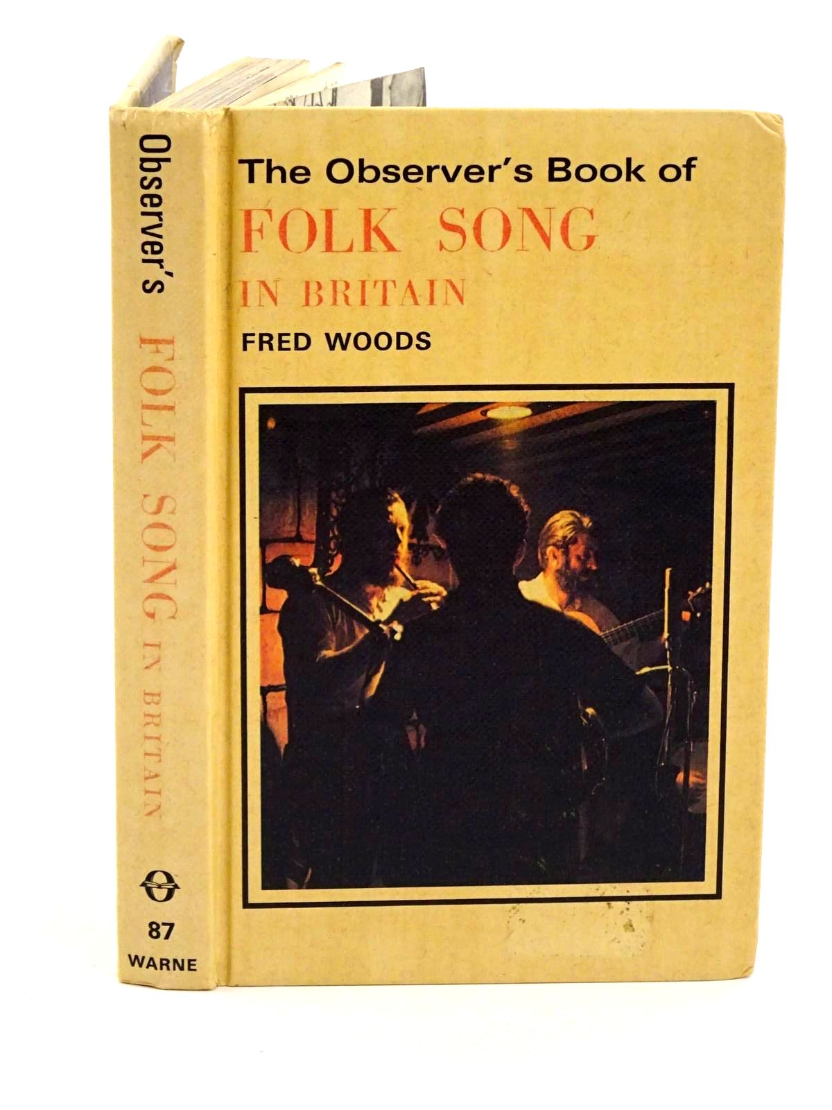 Photo of THE OBSERVER'S BOOK OF FOLK SONG IN BRITAIN written by Woods, Fred published by Frederick Warne & Co Ltd. (STOCK CODE: 1318270)  for sale by Stella & Rose's Books