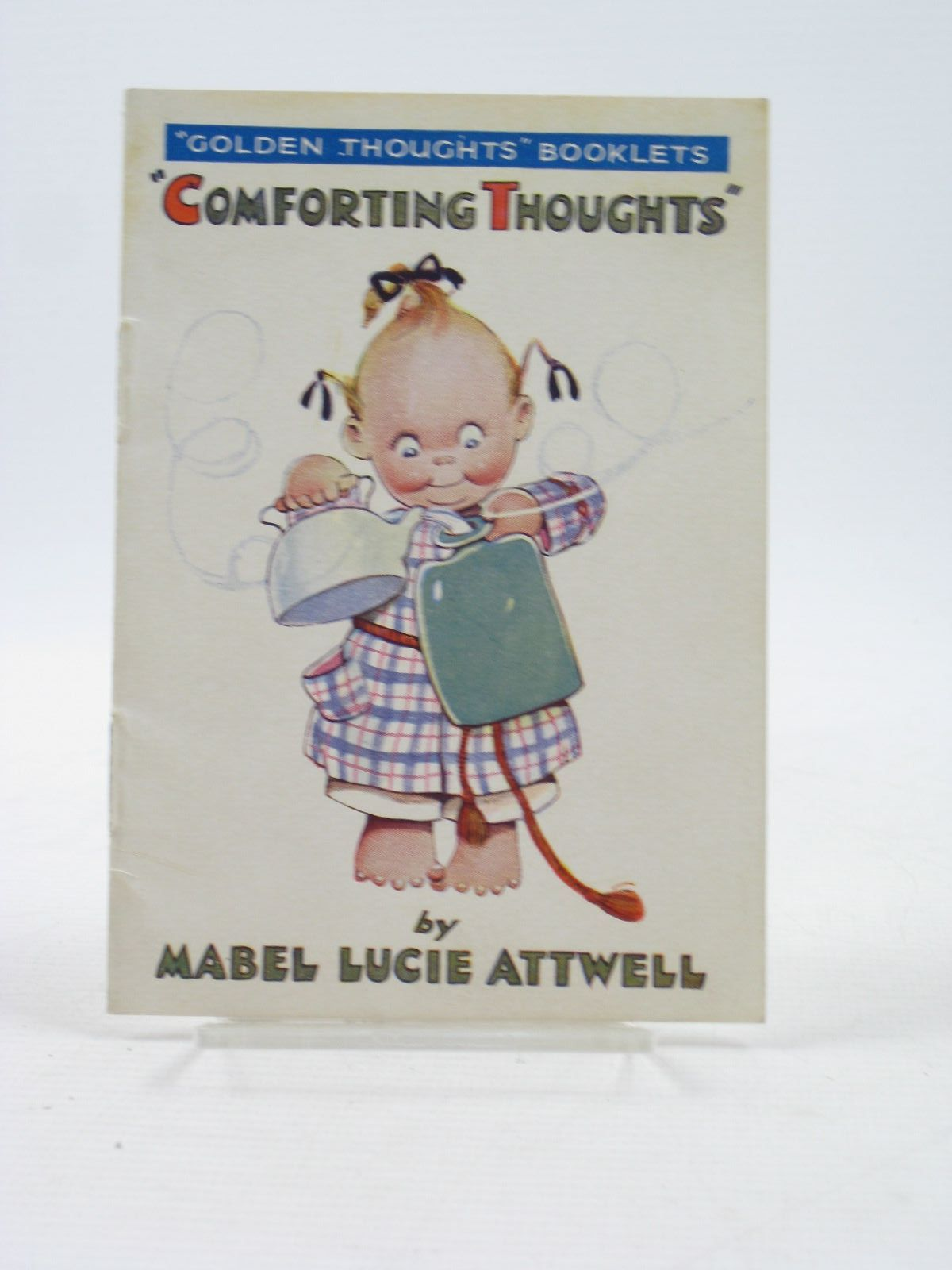 Photo of COMFORTING THOUGHTS written by Attwell, Mabel Lucie illustrated by Attwell, Mabel Lucie published by Valentine & Sons Ltd. (STOCK CODE: 1402623)  for sale by Stella & Rose's Books